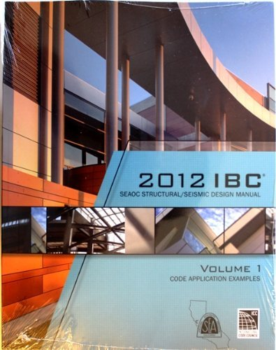 2012 IBC Structural/Seismic Design Manual Volume 1: Code Application Examples iccsafe