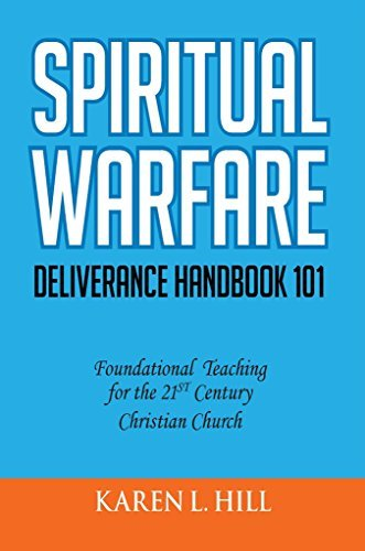 Spiritual Warfare/Deliverance Handbook 101  by  Karen L. Hill
