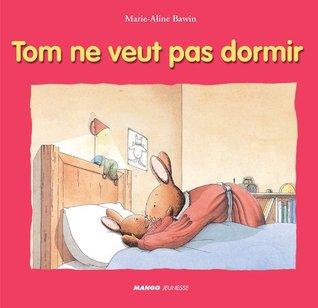 Tom ne veut pas dormir  by  Elisabeth de Lambilly