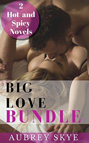 Big Love Bundle: 2 Hot and Spicy Novels Aubrey Skye