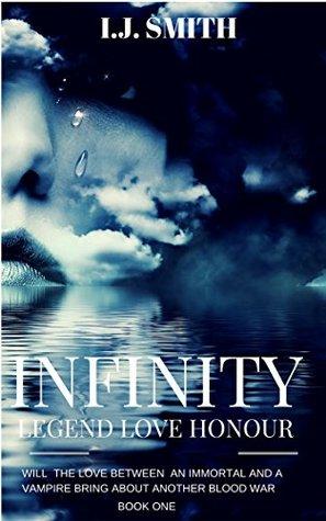 INFINITY: Legend,Love,Honour  by  I.J. Smith