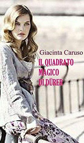 Il quadrato magico di Dürer  by  Giacinta Caruso