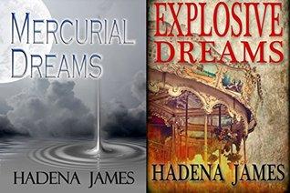 Dreams & Reality Set 2: Mercurial Dreams and Explosive Dreams Hadena James