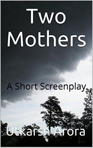 Two Mothers: A Short Screenplay UTKARSH ARORA