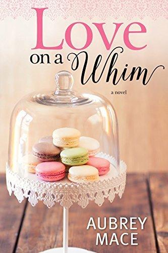 Love on a Whim  by  Aubrey Mace