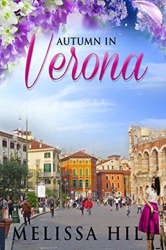 Autumn in Verona (Escape to Italy #2) Melissa Hill