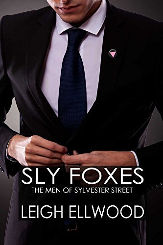 Sly Foxes (The Men of Sylvester Street Book 1)  by  Leigh Ellwood