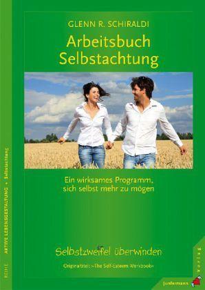 Arbeitsbuch Selbstachtung  by  Glenn R. Schiraldi