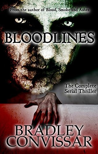 Bloodlines: The Complete Serial Thriller  by  Bradley Convissar