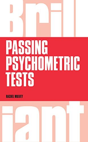 Brilliant Passing Psychometric Tests: Tackling selection tests with confidence  by  Rachel Mulvey