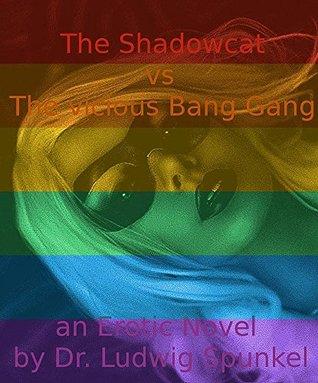 The Shadowcat vs The vicious Bang Gang  by  Ludwig Spunkel