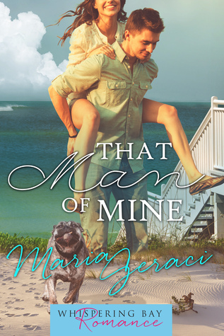That Man of Mine (Whispering Bay Romance, #3)  by  Maria Geraci