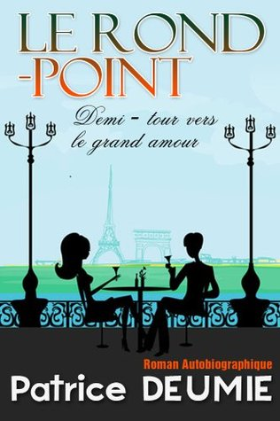 LE ROND-POINT  Demi-Tour Vers Le Grand Amour  (Le ROND-POINT 1)  by  Patrice DEUMIE