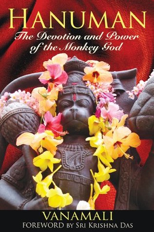 Hanuman: The Devotion and Power of the Monkey God Vanamali