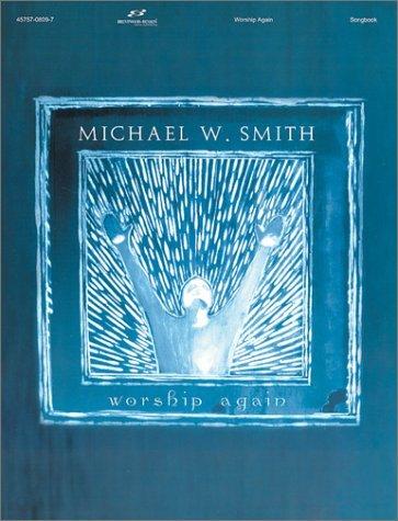 Worship Again Michael W.  Smith