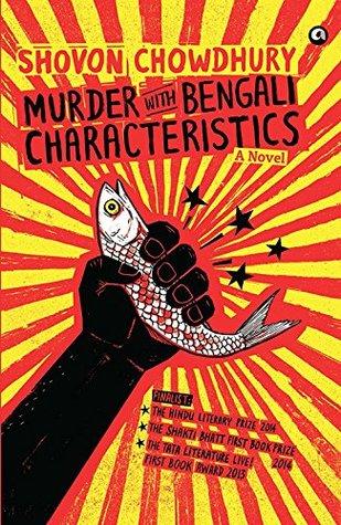 MURDER WITH BENGALI CHARACTERISTICS Shovon Chowdhury