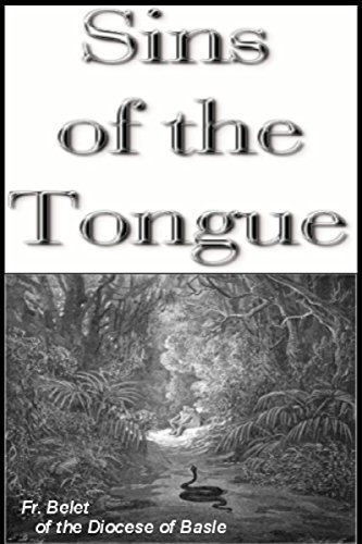 Sins of the Tongue:: The Backbiting Tongue Fr. Belet