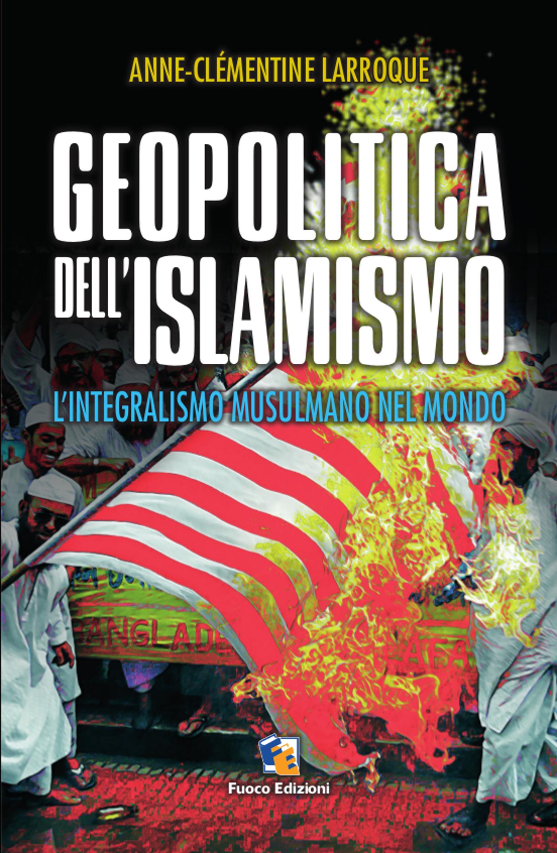 Geopolitica dellislamismo  by  Anne Clémentine Larroque