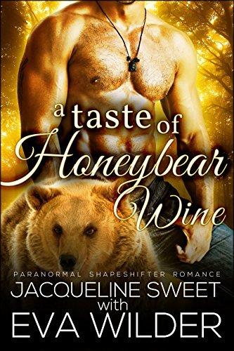 A Taste of Honeybear Wine (Bearfield #2)  by  Jacqueline Sweet