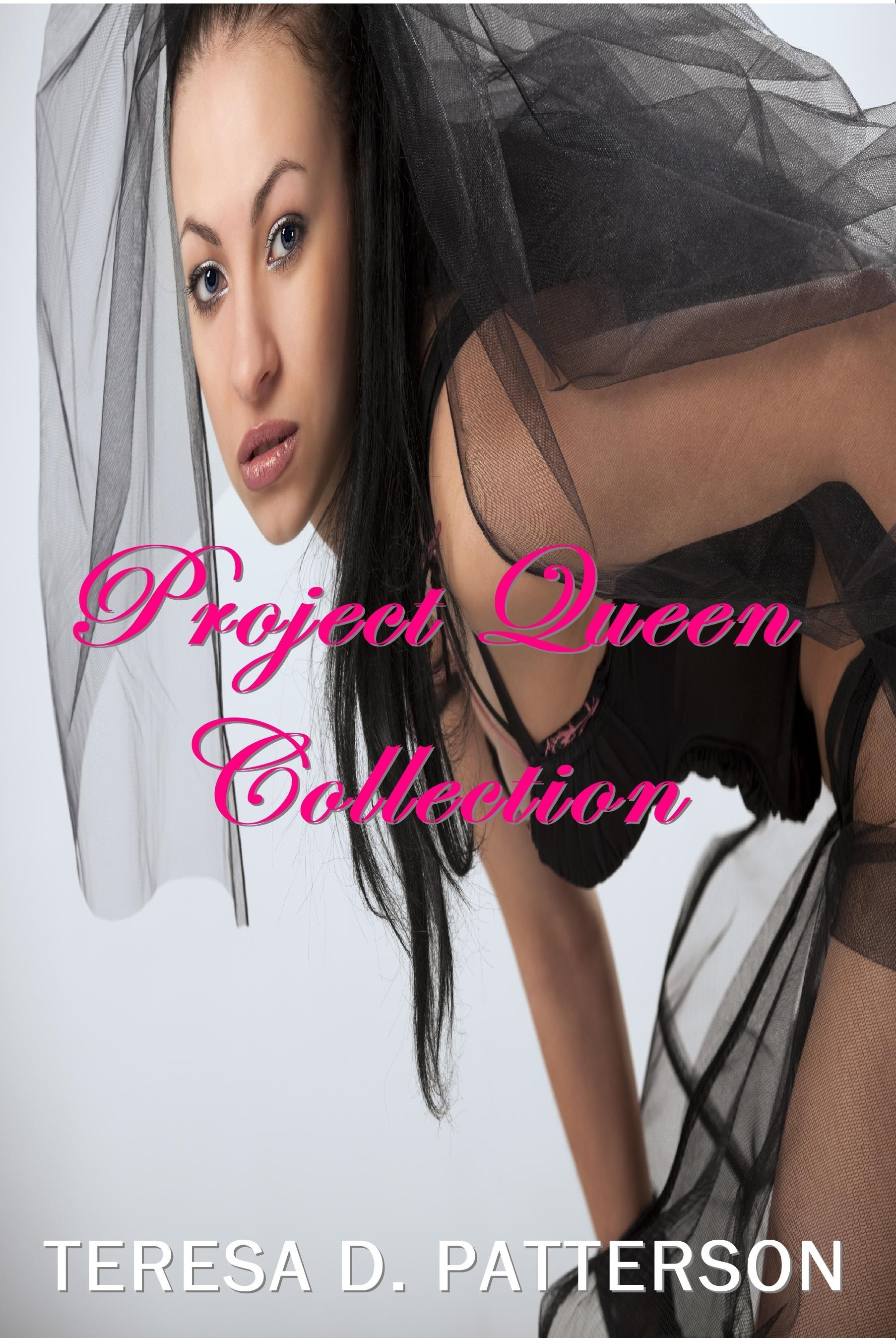 Project Queen Collection  by  Teresa D. Patterson