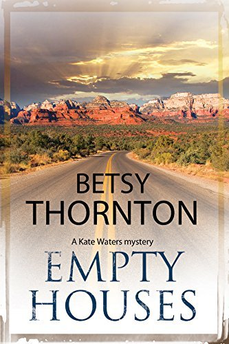 Empty Houses: An Arizona murder mystery  by  Betsy Thornton