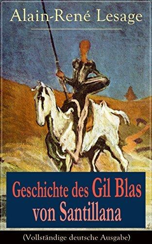 Geschichte des Gil Blas von Santillana (Vollständige deutsche Ausgabe): Ein Schelmenroman Alain-René Lesage