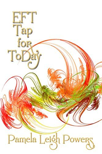 EFT Thought for ToDay: 365 inspirational taps to start your day inspired  by  Pamela Leigh Powers