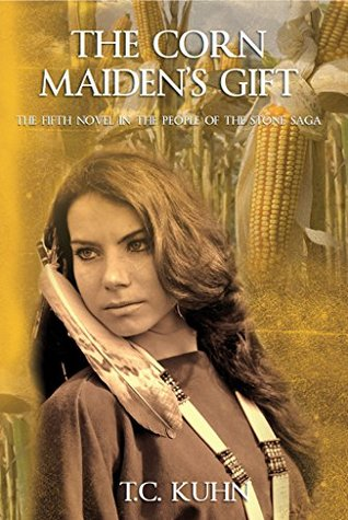 The Corn Maidens Gift  by  T.C.  Kuhn