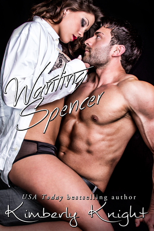 Wanting Spencer (B&S, #2.5) (Club 24, #2.5)  by  Kimberly Knight