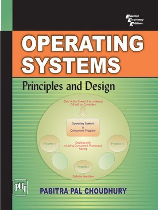 Operating Systems: Principles and Design  by  PABITRA PAL CHOUDHURY