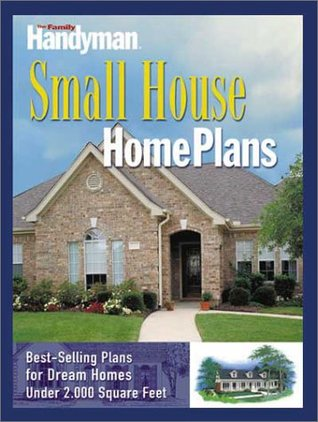 Family Handyman Small House Home Plans  by  Readers Digest Association
