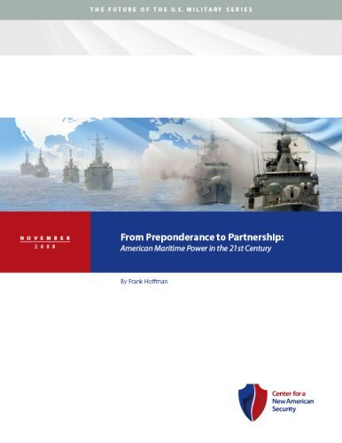 From Preponderance to Partnership: American Maritime Power in the 21st Century  by  Frank Hoffman