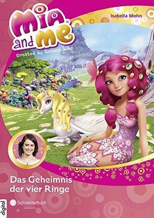 Mia and me, Band 17: Das Geheimnis der vier Ringe Isabella Mohn