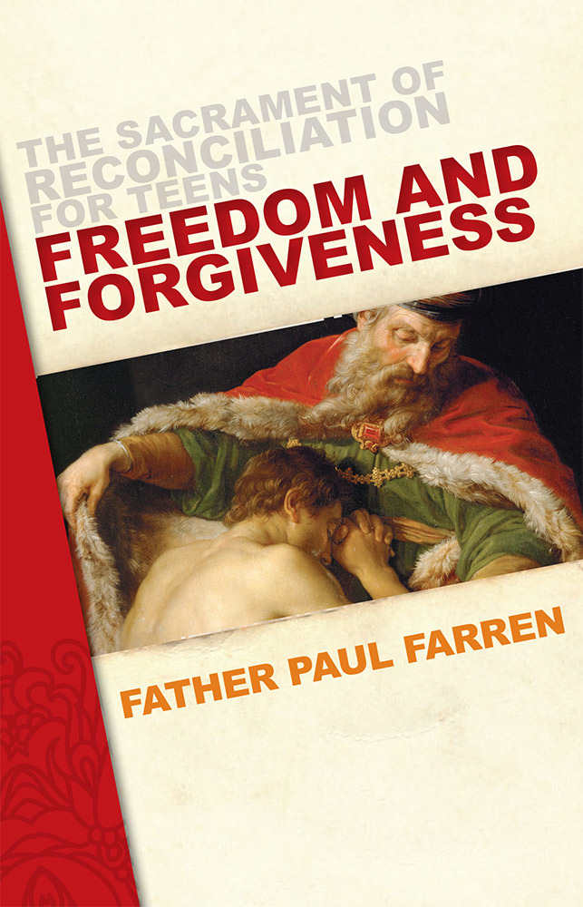 The Light of Forgiveness: The Sacrament of Reconciliation for Teens  by  Paul Farren