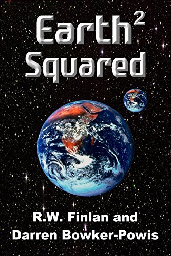 Earth Squared: The Sequel To The Waliens Series  by  R.W. Finlan