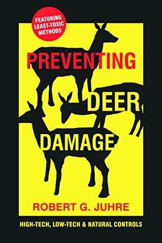 Preventing Deer Damage: High-Tech, Low-tech & Natural Controls Robert Juhre
