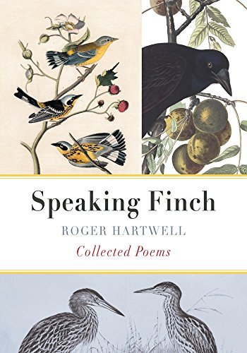 Speaking Finch: Collected Poems  by  Roger Hartwell