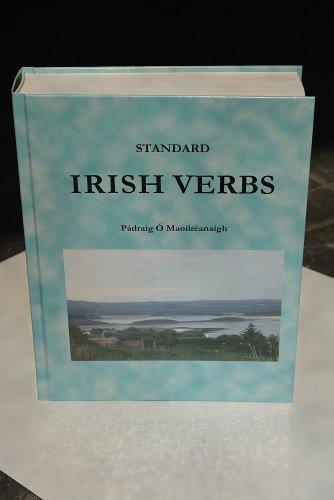 Standard Irish Verbs  by  Pádraig Ó Maoilréanaigh