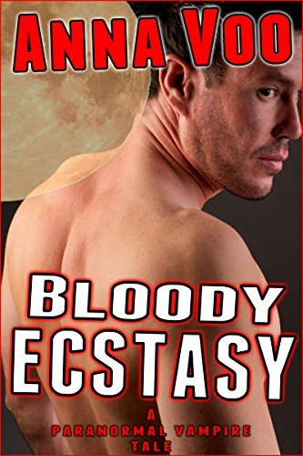 Bloody Ecstasy: A Paranormal Vampire Tale (Bloody Anastasia Book 1)  by  Anna Voo