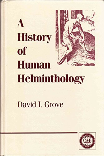 A History of Human Helminthology David Grove