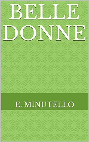 Belle Donne  by  E. Minutello