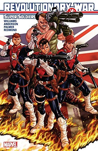 Revolutionary War: Supersoldiers #1  by  Rob Williams