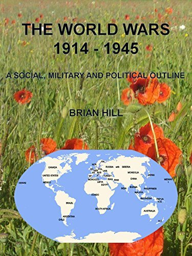The World Wars 1914-1945: A Social, Military And Political Outline Brian Hill