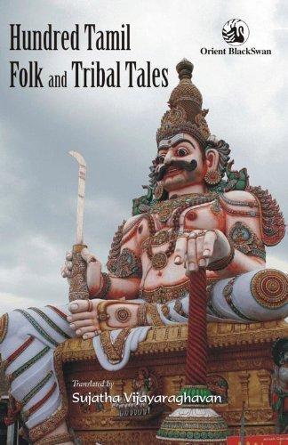 Hundred Tamil Folk and Tribal Tales Sujatha Vijayaraghavan