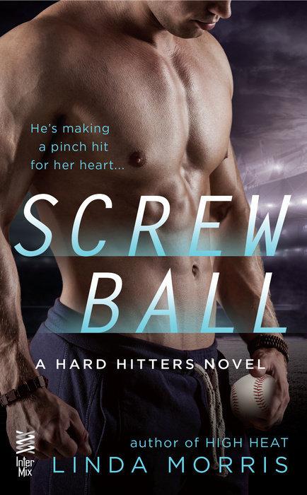 Screwball (Hard Hitters, #2) Linda Morris