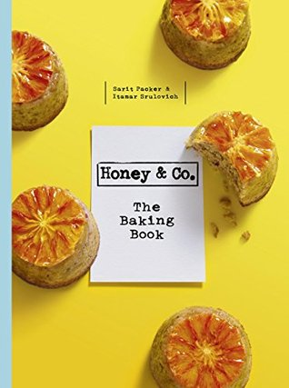 Honey & Co: The Baking Book  by  Itamar Srulovich