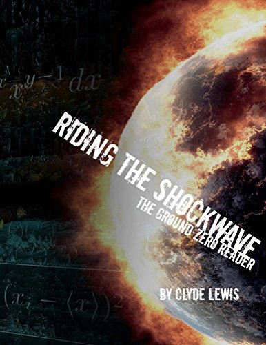 Riding the Shockwave - The Ground Zero Reader  by  Clyde Lewis