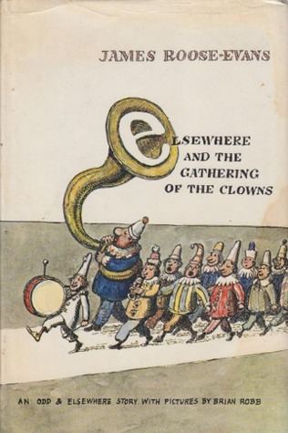 Elsewhere & the Gathering of the Clowns  by  James Roose-Evans