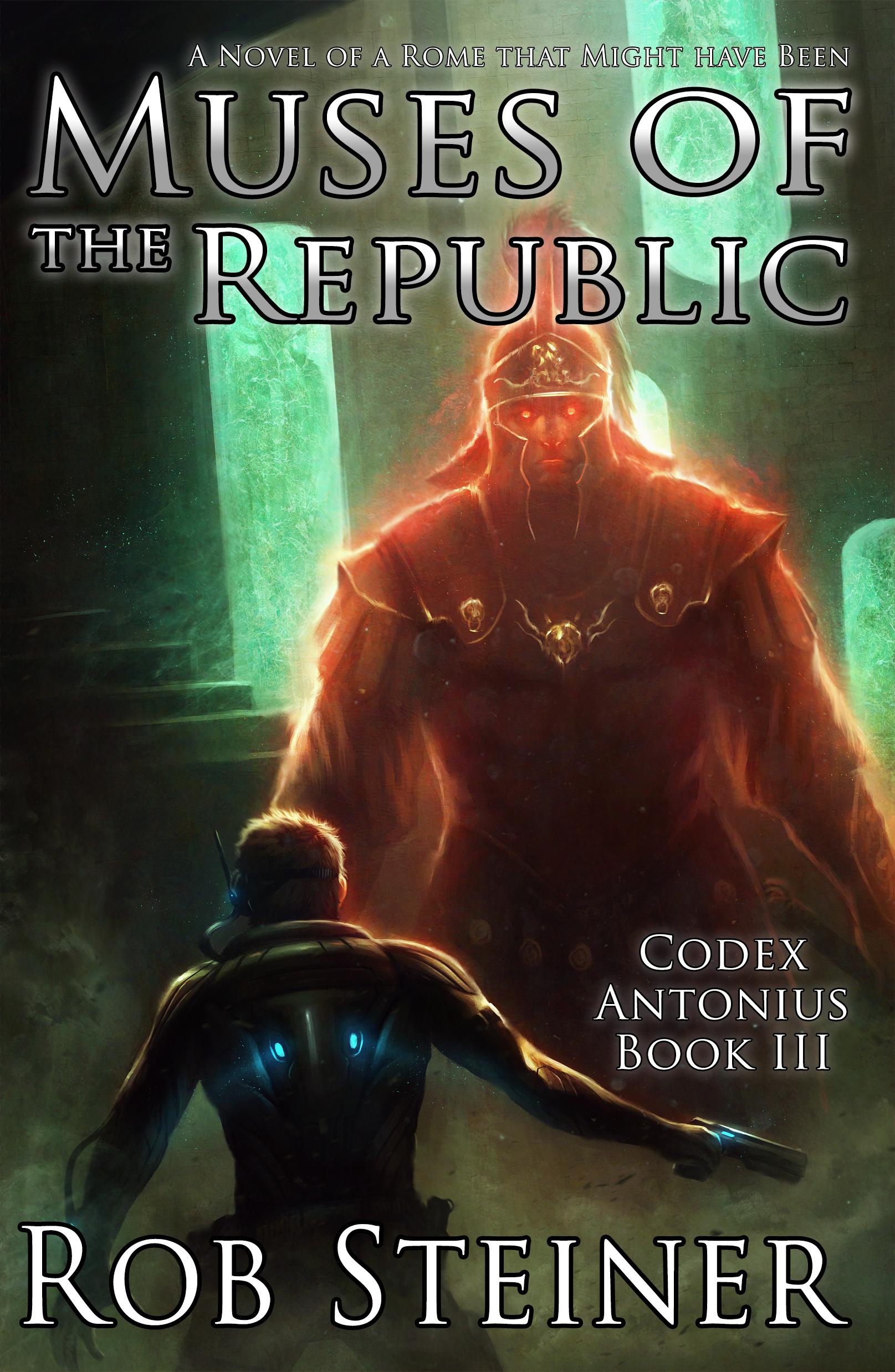 Muses of the Republic (Codex Antonius Book 3) Rob Steiner