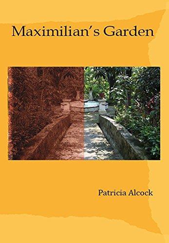 Maximilians Garden Patricia Alcock